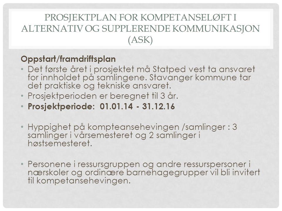 PROSJEKTPLAN FOR KOMPETANSELØFT I ALTERNATIV OG SUPPLERENDE KOMMUNIKASJON (ASK) Oppstart/framdriftsplan Det første året i prosjektet må Statped vest t