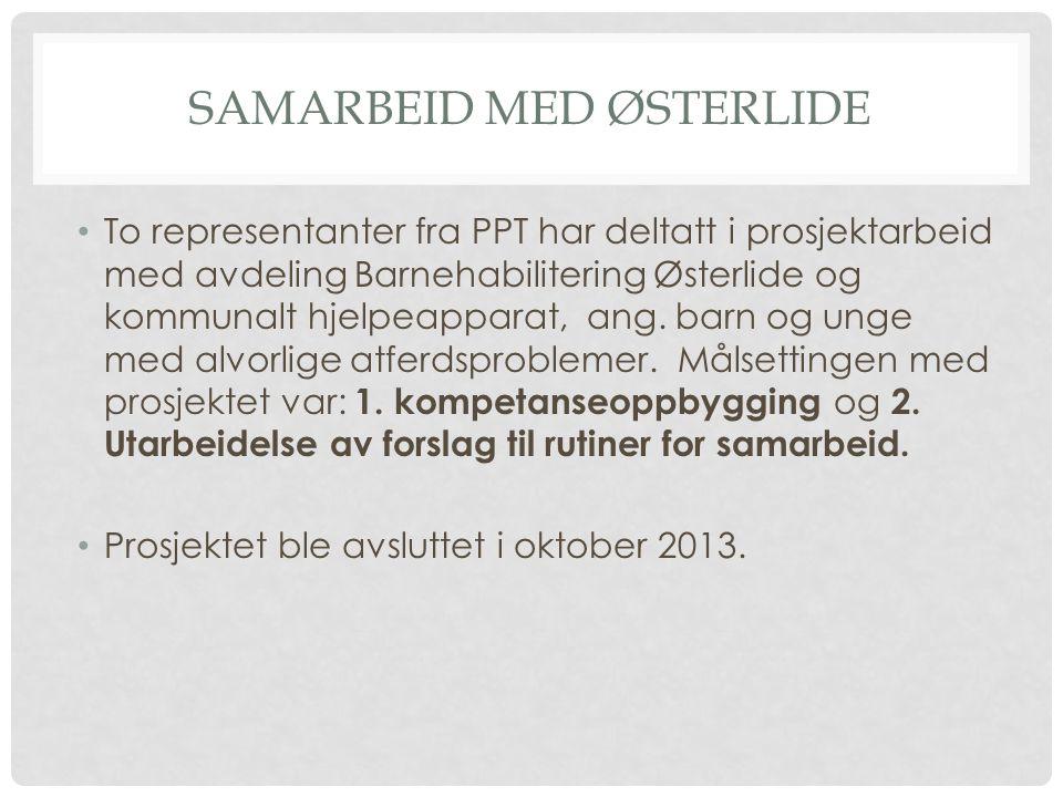 SAMARBEID MED ØSTERLIDE To representanter fra PPT har deltatt i prosjektarbeid med avdeling Barnehabilitering Østerlide og kommunalt hjelpeapparat, an