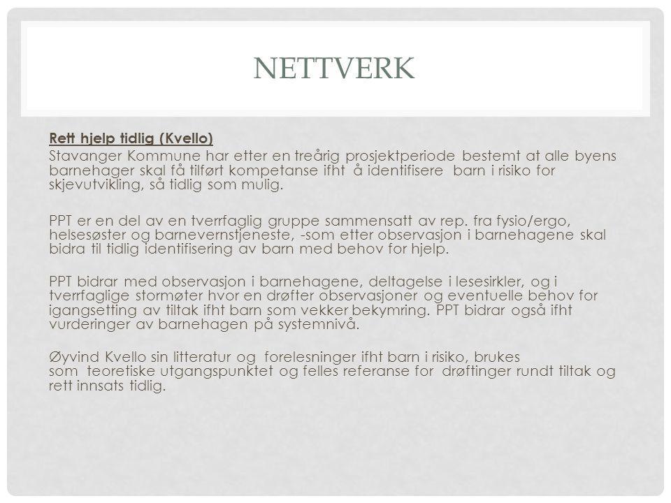 NETTVERK Rett hjelp tidlig (Kvello) Stavanger Kommune har etter en treårig prosjektperiode bestemt at alle byens barnehager skal få tilført kompetanse