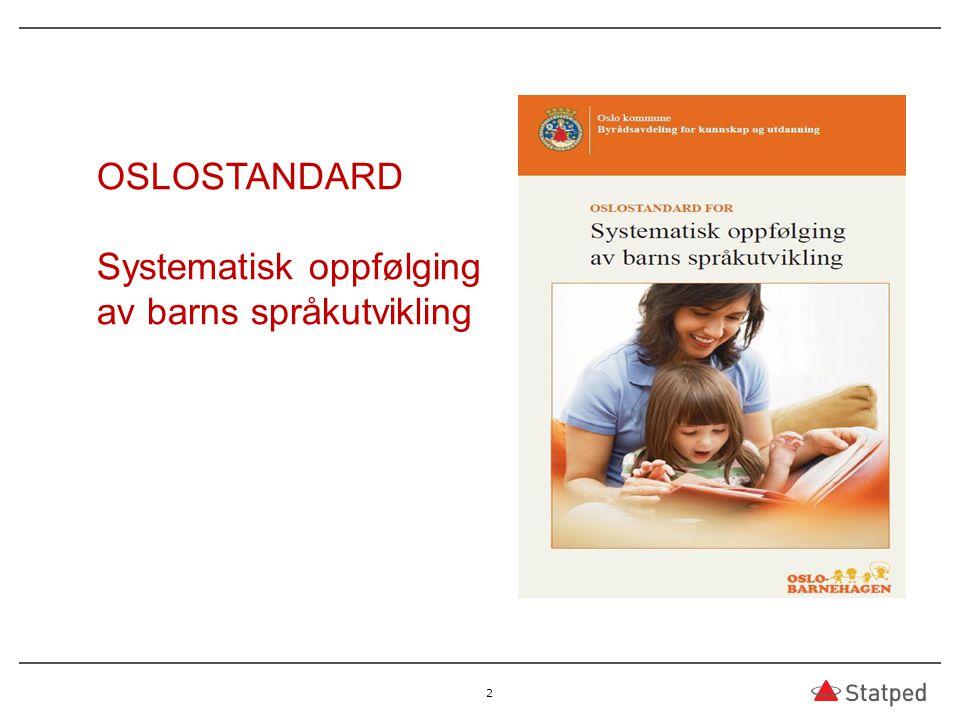 2 OSLOSTANDARD Systematisk oppfølging av barns språkutvikling