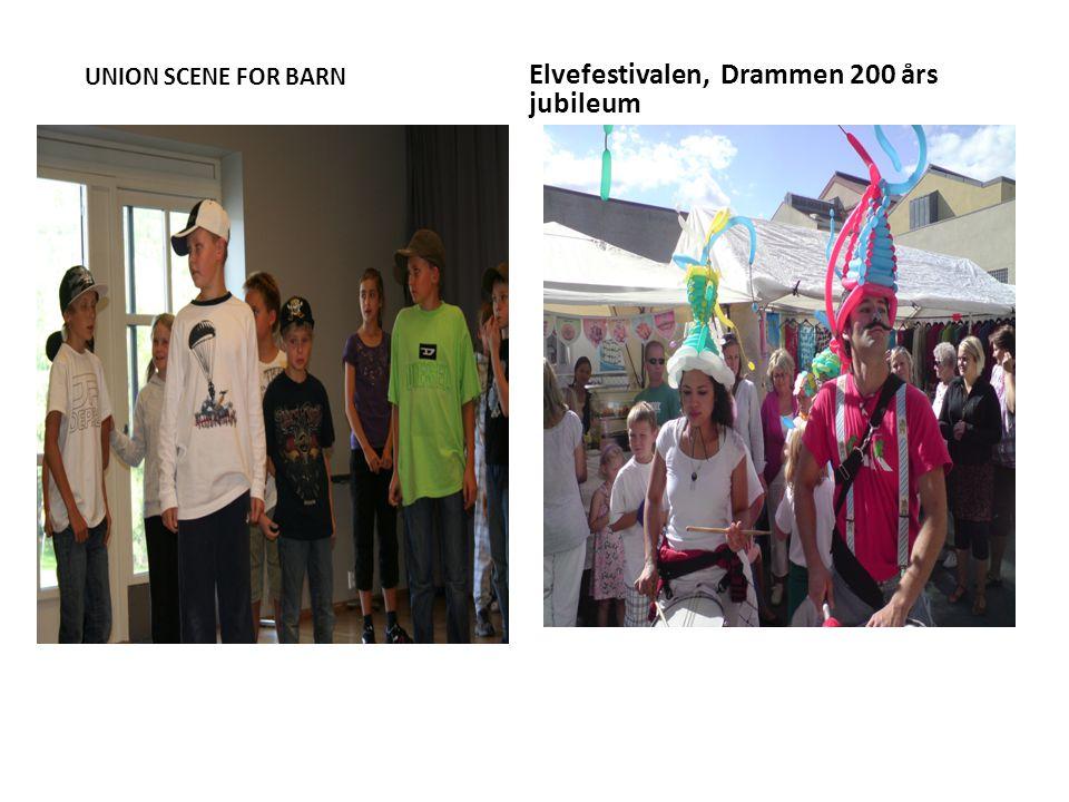 UNION SCENE FOR BARN Elvefestivalen, Drammen 200 års jubileum