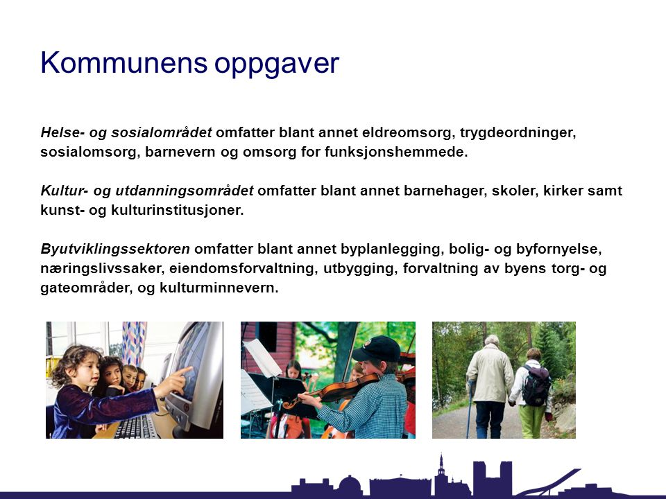 Kommunens oppgaver Helse- og sosialområdet omfatter blant annet eldreomsorg, trygdeordninger, sosialomsorg, barnevern og omsorg for funksjonshemmede.