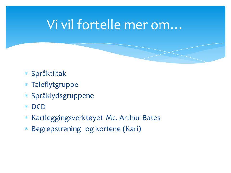  Språktiltak  Taleflytgruppe  Språklydsgruppene  DCD  Kartleggingsverktøyet Mc.