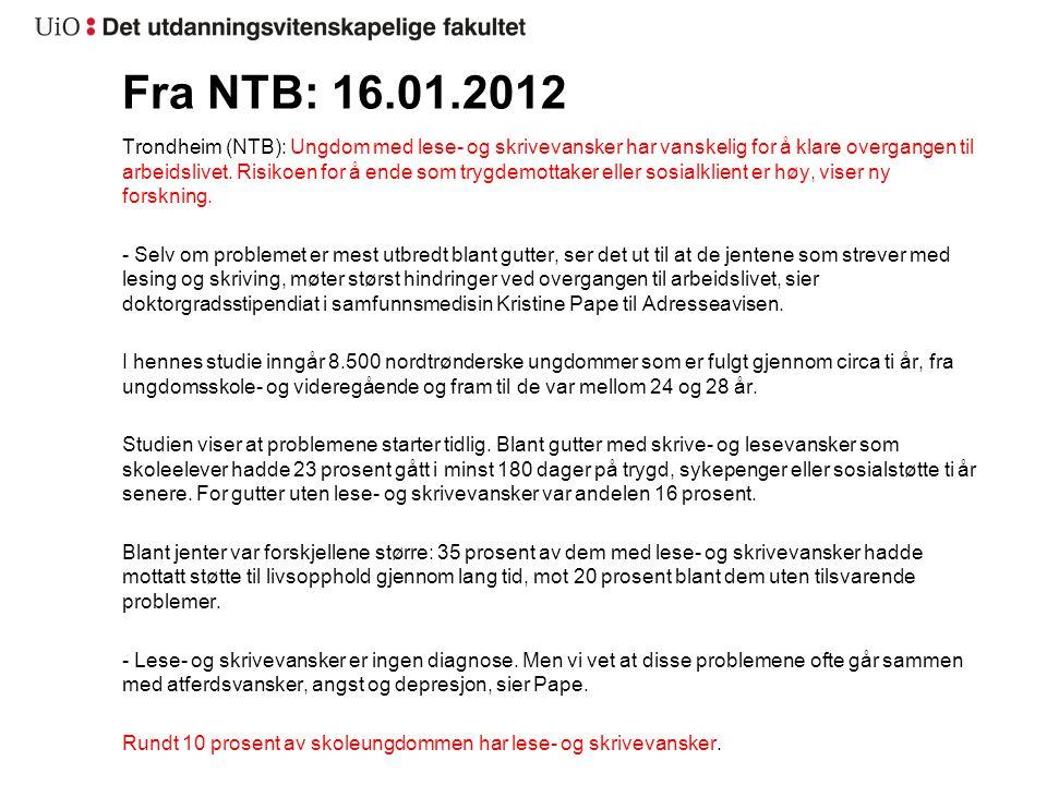 Fra NTB: 16.01.2012 Trondheim (NTB): Ungdom med lese- og skrivevansker har vanskelig for å klare overgangen til arbeidslivet. Risikoen for å ende som