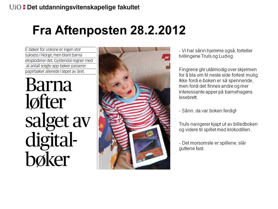 Fra Aftenposten 28.2.2012 - Vi har sånn hjemme også, forteller tvillingene Truls og Ludvig. Fingrene glir utålmodig over skjermen for å bla om til nes