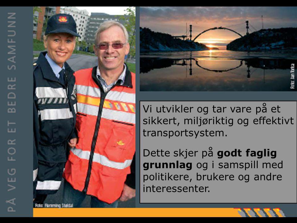 Vi utvikler og tar vare på et sikkert, miljøriktig og effektivt transportsystem.