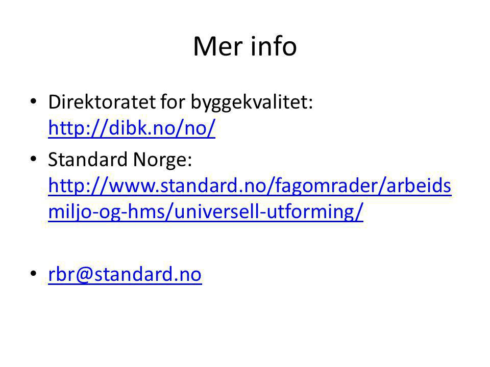 Mer info Direktoratet for byggekvalitet: http://dibk.no/no/ http://dibk.no/no/ Standard Norge: http://www.standard.no/fagomrader/arbeids miljo-og-hms/