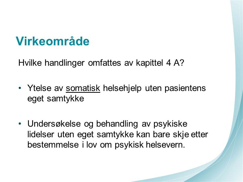 | Virkeområde Hvilke pasienter gjelder kapittel 4 A for.