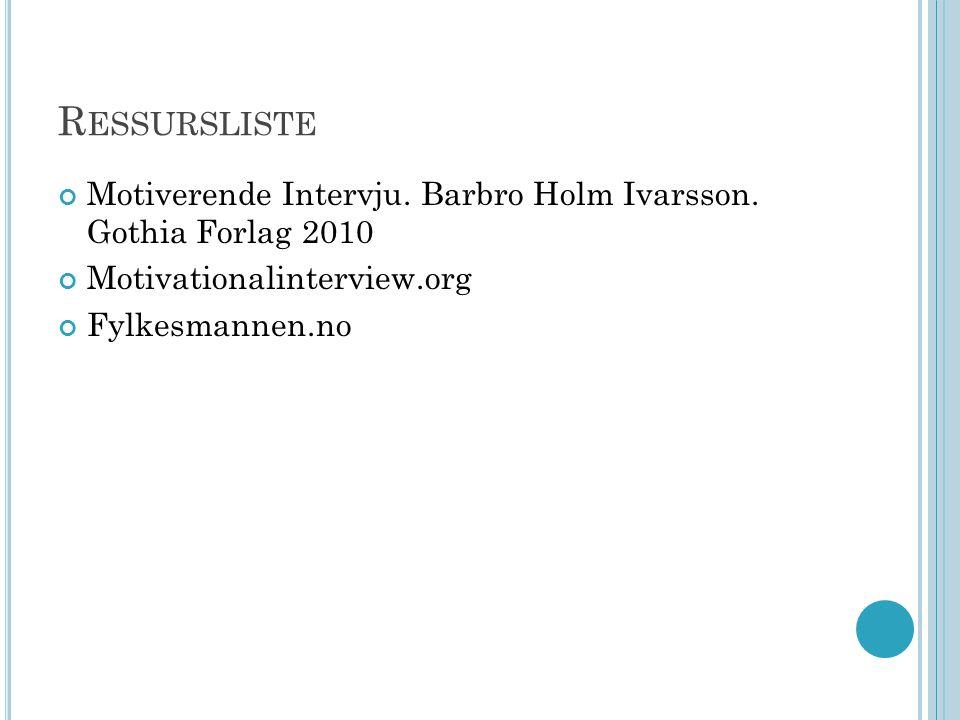 R ESSURSLISTE Motiverende Intervju. Barbro Holm Ivarsson.