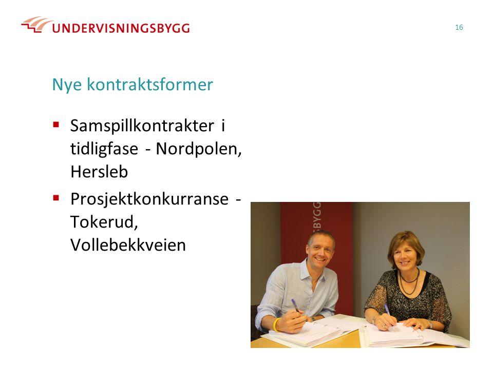 Nye kontraktsformer  Samspillkontrakter i tidligfase - Nordpolen, Hersleb  Prosjektkonkurranse - Tokerud, Vollebekkveien 16