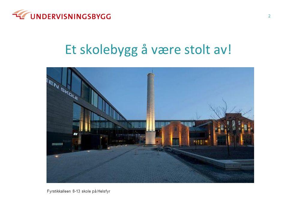 Et skolebygg å være stolt av! 2 Fyrstikkalleen 8-13 skole på Helsfyr