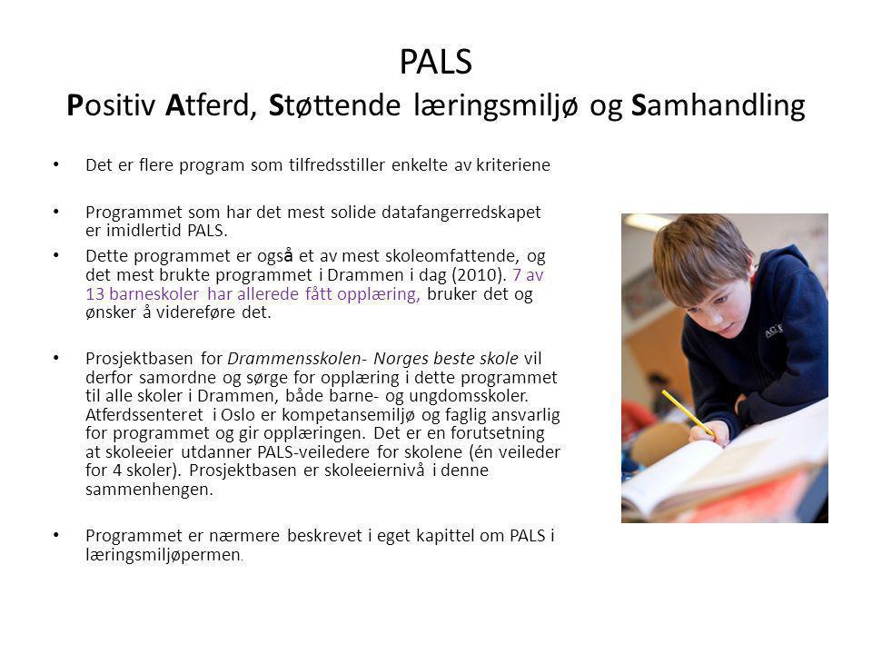 Felles standarder Tiltak Felles språk PALS team