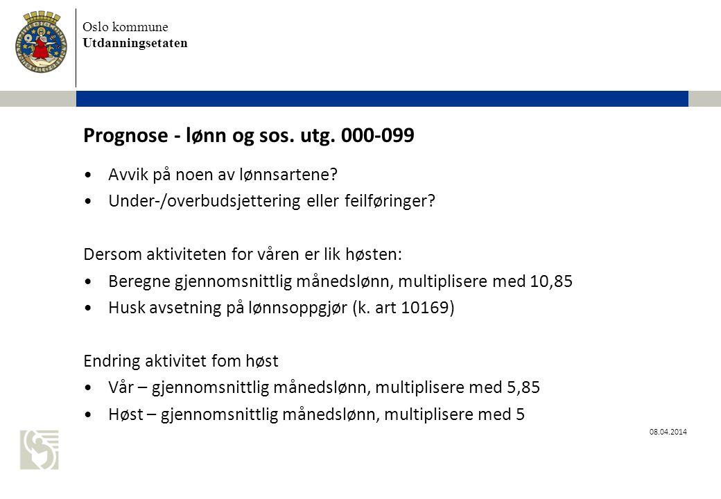 Oslo kommune Utdanningsetaten 08.04.2014 Prognose - lønn og sos.