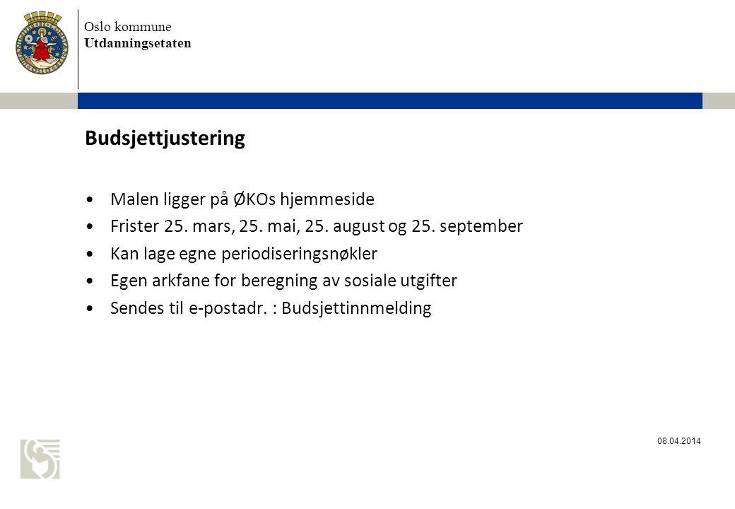 Oslo kommune Utdanningsetaten Budsjettjustering Malen ligger på ØKOs hjemmeside Frister 25.
