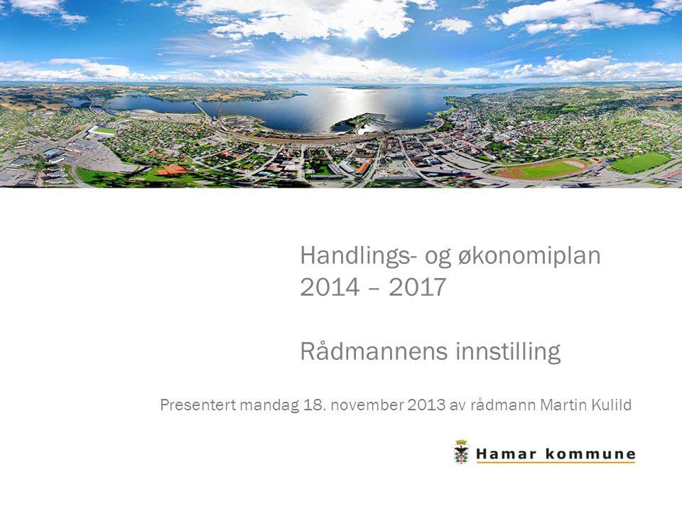 Handlings- og økonomiplan 2014 – 2017 Rådmannens innstilling Presentert mandag 18.