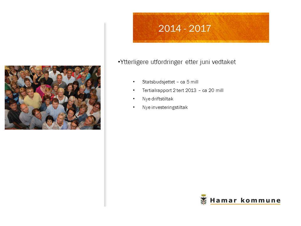 Ytterligere utfordringer etter juni vedtaket Statsbudsjettet – ca 5 mill Tertialrapport 2 tert 2013 – ca 20 mill Nye driftstiltak Nye investeringstiltak 2014 - 2017