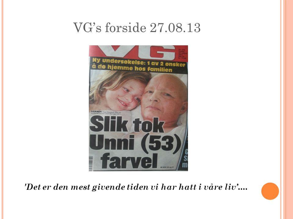 VG's forside 27.08.13 ' Det er den mest givende tiden vi har hatt i våre liv'....