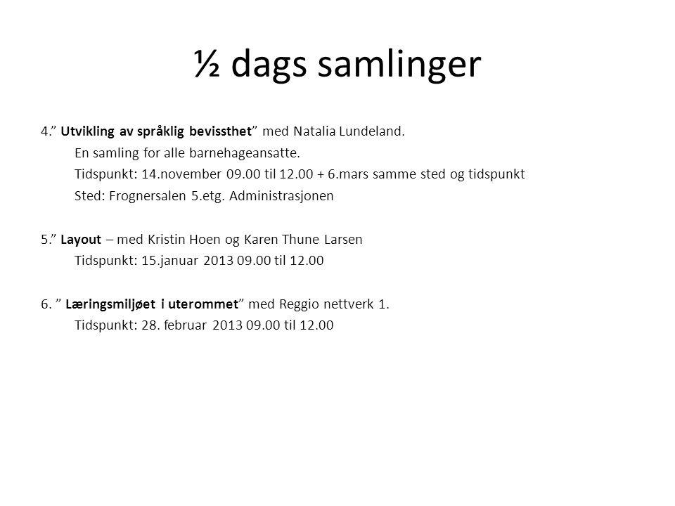 Samlinger for pedagogiske medarbeidere 1.samling 30.oktober 09.00 til 12.00 1.
