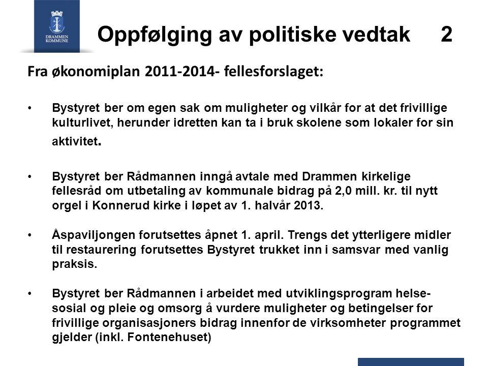 Oppfølging av politiske vedtak 2 Fra økonomiplan 2011-2014- fellesforslaget: Bystyret ber om egen sak om muligheter og vilkår for at det frivillige ku