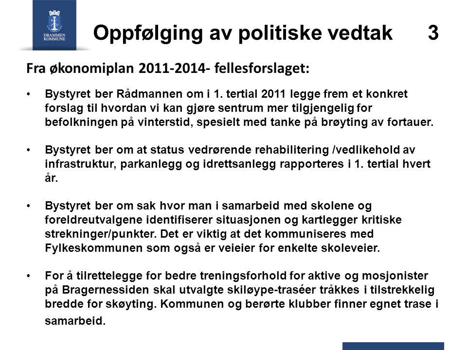 Oppfølging av politiske vedtak 3 Fra økonomiplan 2011-2014- fellesforslaget: Bystyret ber Rådmannen om i 1. tertial 2011 legge frem et konkret forslag