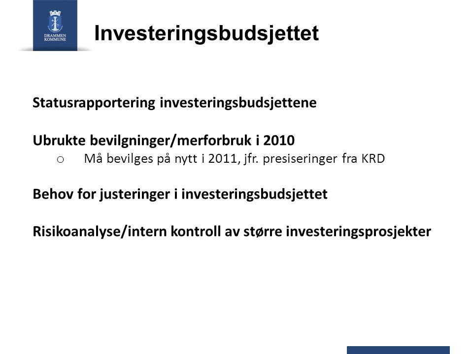 Investeringsbudsjettet Statusrapportering investeringsbudsjettene Ubrukte bevilgninger/merforbruk i 2010 o Må bevilges på nytt i 2011, jfr. presiserin