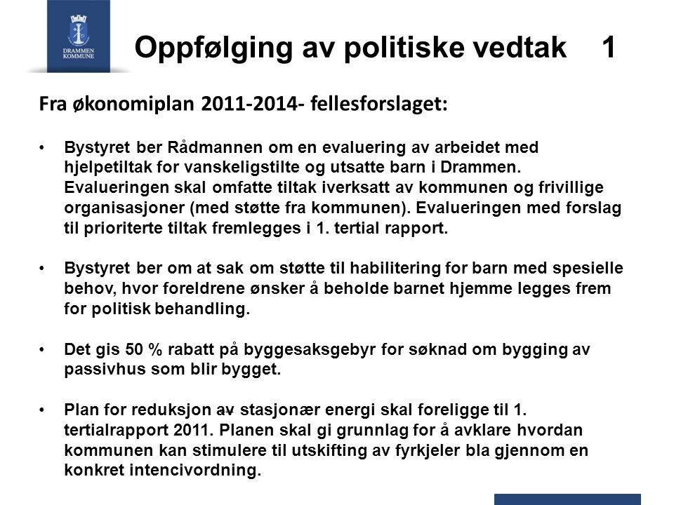 Oppfølging av politiske vedtak 1 44444 Fra økonomiplan 2011-2014- fellesforslaget: Bystyret ber Rådmannen om en evaluering av arbeidet med hjelpetilta