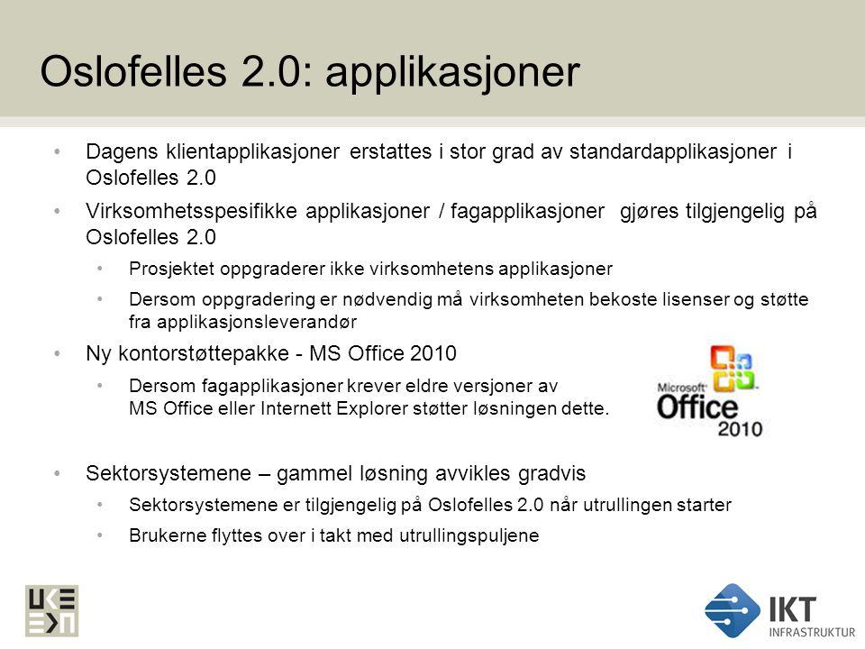 Oslofelles 2.0: applikasjoner Dagens klientapplikasjoner erstattes i stor grad av standardapplikasjoner i Oslofelles 2.0 Virksomhetsspesifikke applika