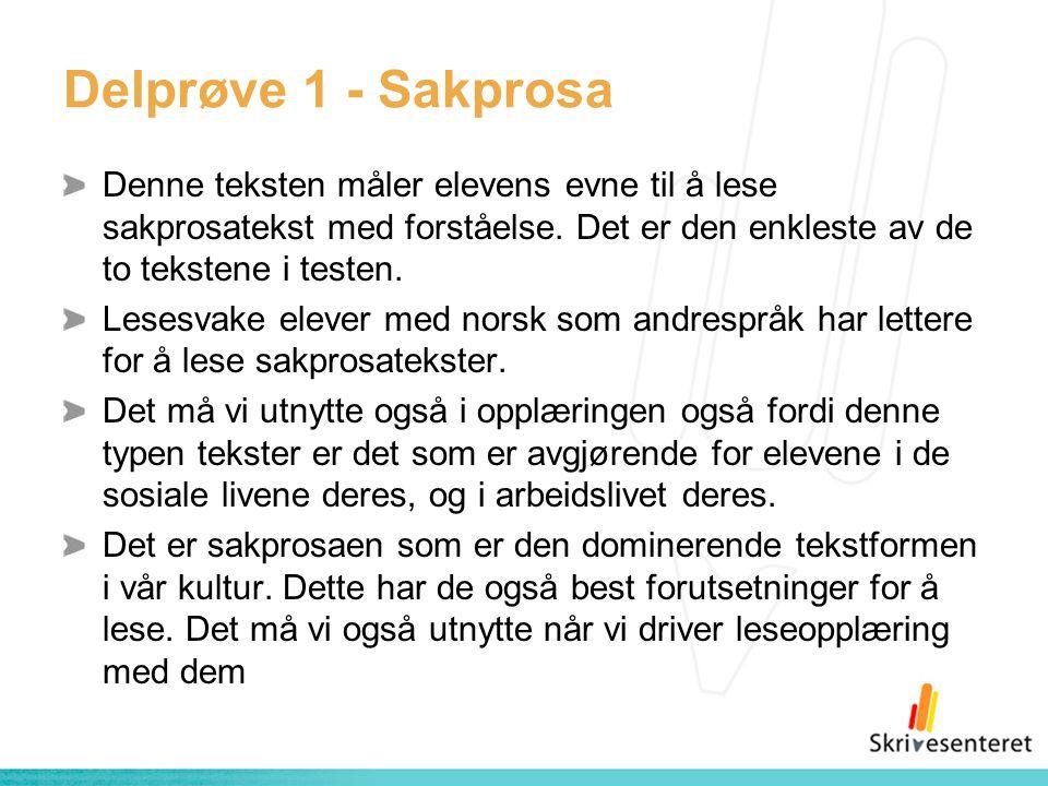 Delprøve 1 - Sakprosa Denne teksten måler elevens evne til å lese sakprosatekst med forståelse. Det er den enkleste av de to tekstene i testen. Lesesv
