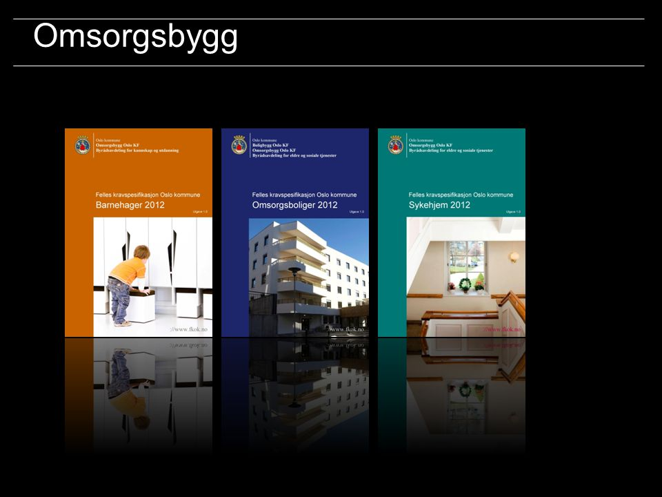Oslo kommune Boligbygg Oslo KF Omsorgsbygg Oslo KF Undervisningsbygg Oslo KF ://www. fkok.no/ Omsorgsbygg