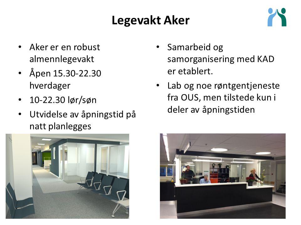 Legevakt Aker Samarbeid og samorganisering med KAD er etablert. Lab og noe røntgentjeneste fra OUS, men tilstede kun i deler av åpningstiden Aker er e