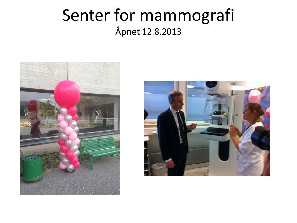 Senter for mammografi Åpnet 12.8.2013