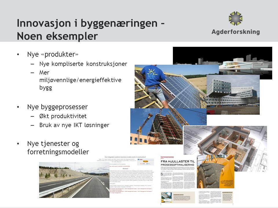 Innovasjon i byggenæringen – Noen eksempler Nye «produkter» – Nye kompliserte konstruksjoner – Mer miljøvennlige/energieffektive bygg Nye byggeprosesser – Økt produktivitet – Bruk av nye IKT løsninger Nye tjenester og forretningsmodeller