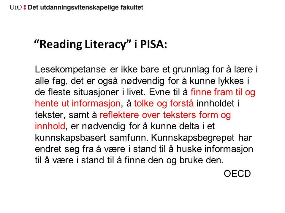 """""""Reading Literacy"""" i PISA: Lesekompetanse er ikke bare et grunnlag for å lære i alle fag, det er også nødvendig for å kunne lykkes i de fleste situasj"""