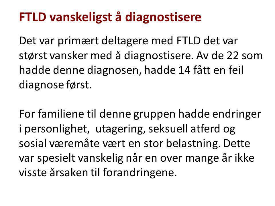 FTLD vanskeligst å diagnostisere Det var primært deltagere med FTLD det var størst vansker med å diagnostisere. Av de 22 som hadde denne diagnosen, ha