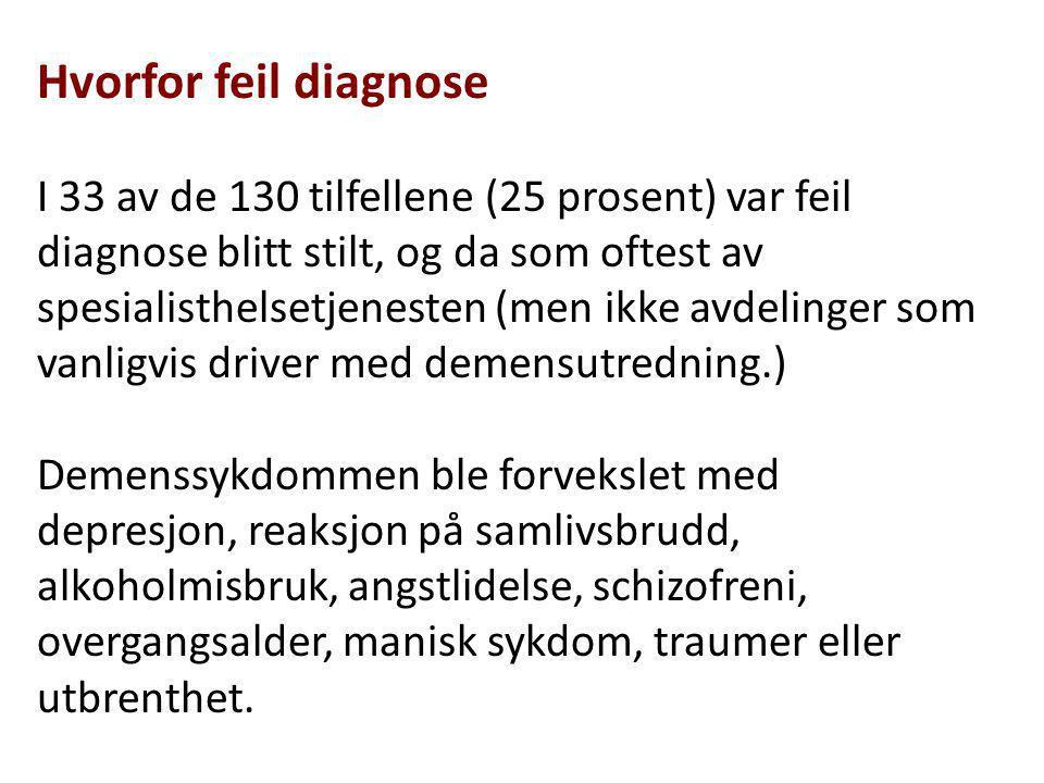 Hvorfor feil diagnose I 33 av de 130 tilfellene (25 prosent) var feil diagnose blitt stilt, og da som oftest av spesialisthelsetjenesten (men ikke avd