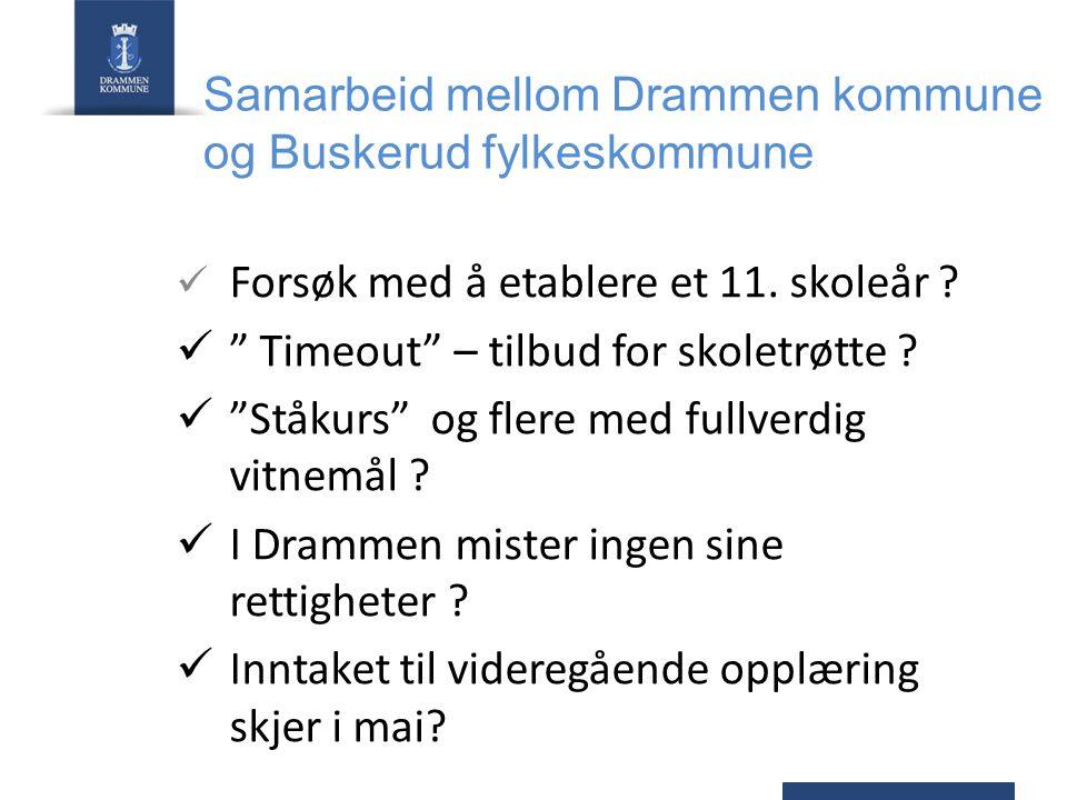 Samarbeid mellom Drammen kommune og Buskerud fylkeskommune Forsøk med å etablere et 11.