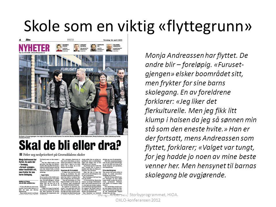 Skole som en viktig «flyttegrunn» Bengt Andersen, Storbyprogrammet, HiOA. OXLO-konferansen 2012 Monja Andreassen har flyttet. De andre blir – foreløpi