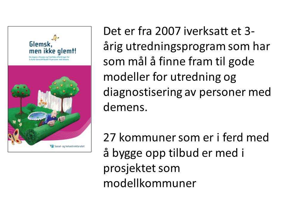 Det er fra 2007 iverksatt et 3- årig utredningsprogram som har som mål å finne fram til gode modeller for utredning og diagnostisering av personer med