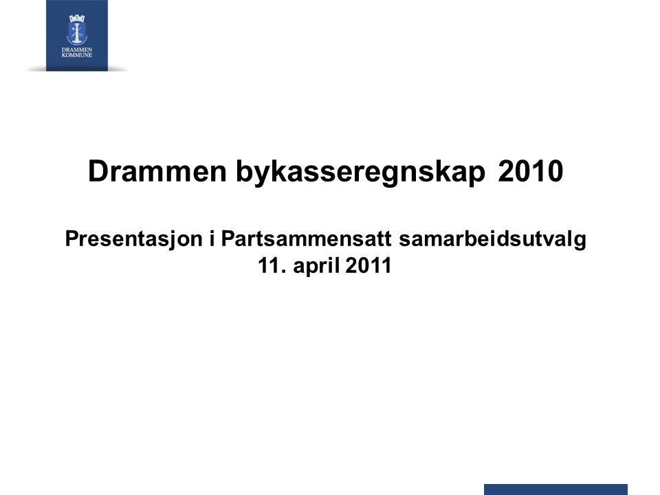 Drammen bykasseregnskap 2010 Presentasjon i Partsammensatt samarbeidsutvalg 11. april 2011