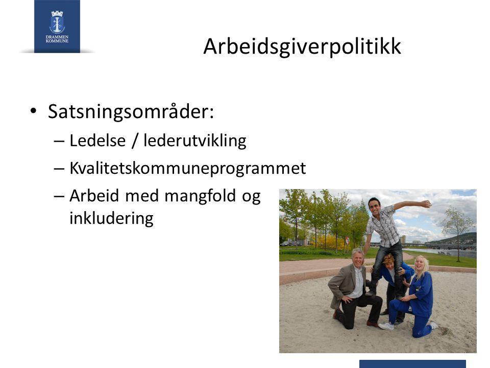 Arbeidsgiverpolitikk Satsningsområder: – Ledelse / lederutvikling – Kvalitetskommuneprogrammet – Arbeid med mangfold og inkludering