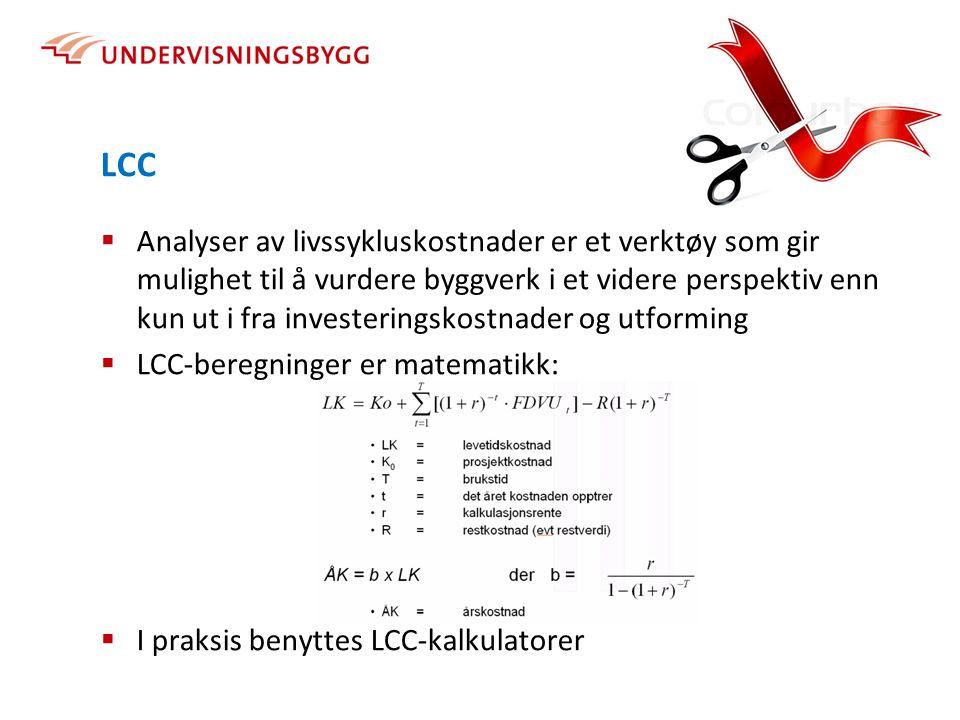 LCC  Analyser av livssykluskostnader er et verktøy som gir mulighet til å vurdere byggverk i et videre perspektiv enn kun ut i fra investeringskostna