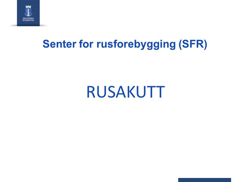 Senter for rusforebygging (SFR) Økonomi 2010 1.5 mill.