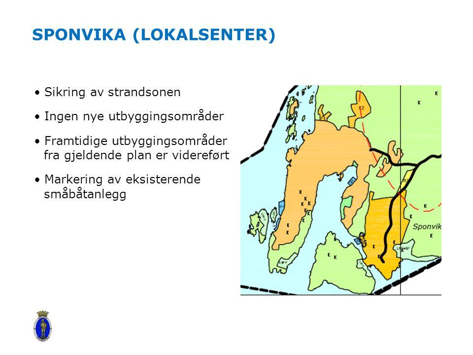 SPONVIKA (LOKALSENTER) Sikring av strandsonen Ingen nye utbyggingsområder Framtidige utbyggingsområder fra gjeldende plan er videreført Markering av eksisterende småbåtanlegg