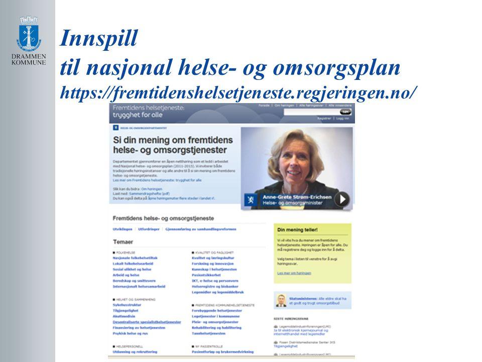Innspill til nasjonal helse- og omsorgsplan https://fremtidenshelsetjeneste.regjeringen.no/
