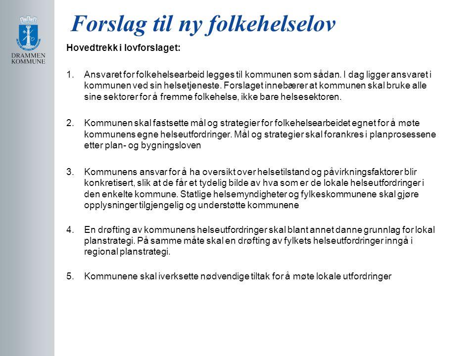 Forslag til ny folkehelselov Hovedtrekk i lovforslaget: 1.Ansvaret for folkehelsearbeid legges til kommunen som sådan.