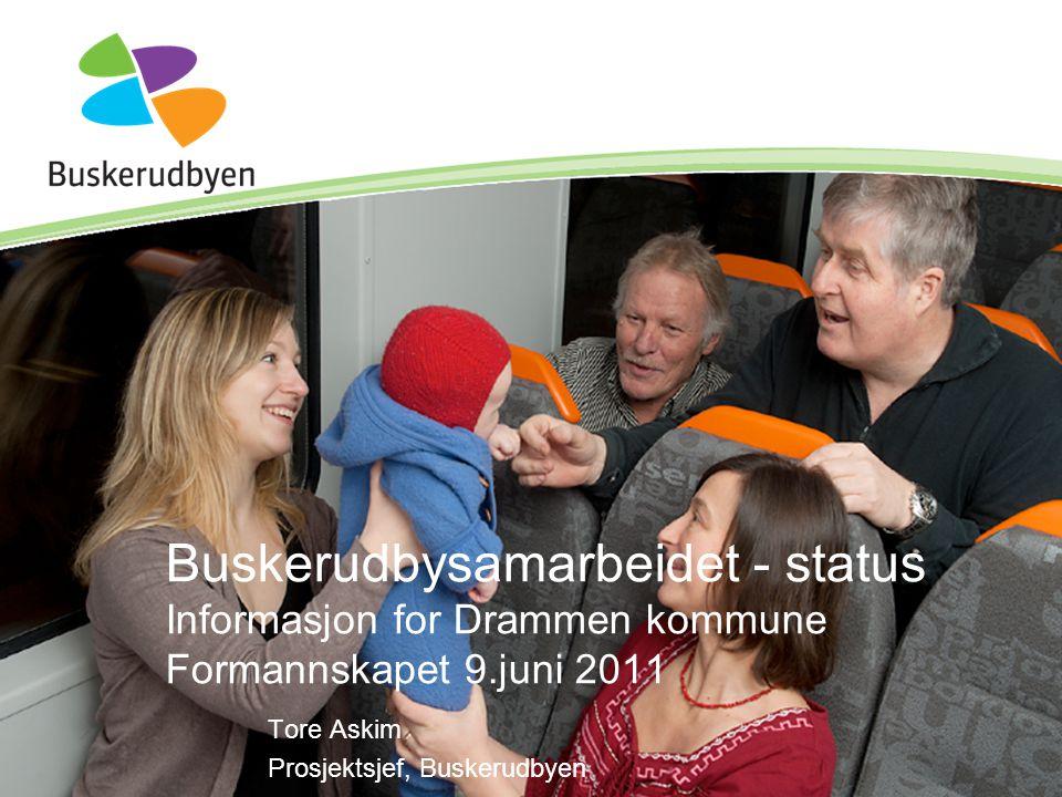 Buskerudbysamarbeidet - status Informasjon for Drammen kommune Formannskapet 9.juni 2011 Tore Askim Prosjektsjef, Buskerudbyen