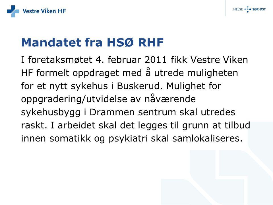 Mandatet fra HSØ RHF I foretaksmøtet 4. februar 2011 fikk Vestre Viken HF formelt oppdraget med å utrede muligheten for et nytt sykehus i Buskerud. Mu