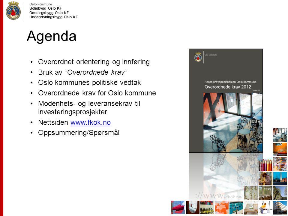 """Oslo kommune Boligbygg Oslo KF Omsorgsbygg Oslo KF Undervisningsbygg Oslo KF ://www. fkok.no/ Agenda Overordnet orientering og innføring Bruk av """"Over"""