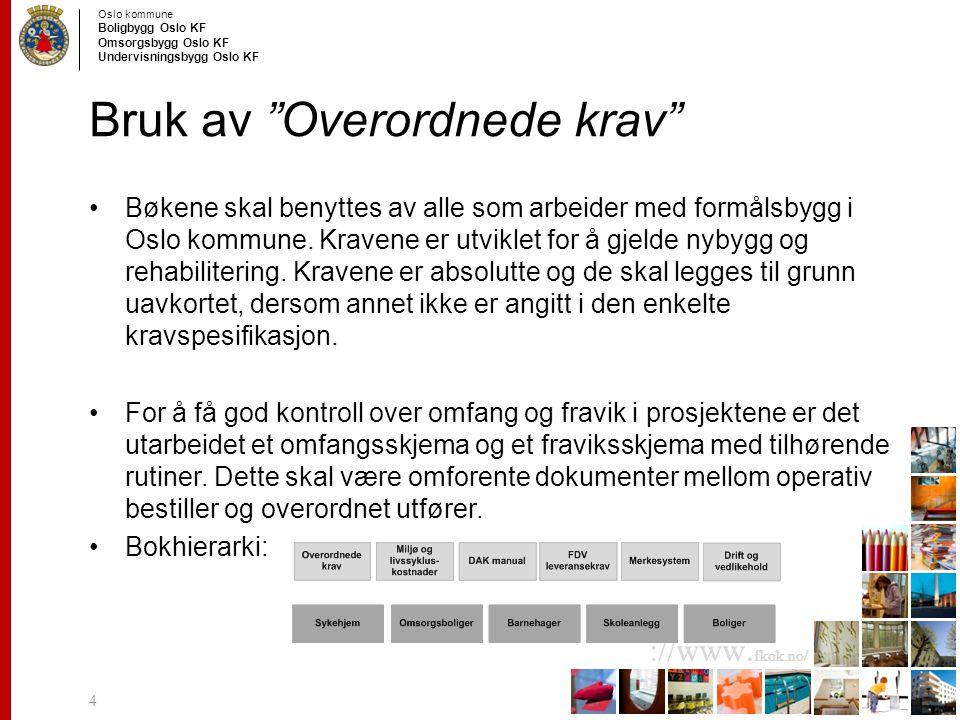 """Oslo kommune Boligbygg Oslo KF Omsorgsbygg Oslo KF Undervisningsbygg Oslo KF ://www. fkok.no/ Bruk av """"Overordnede krav"""" Bøkene skal benyttes av alle"""