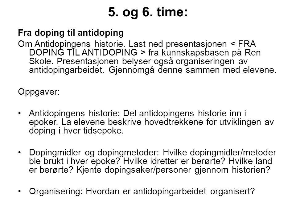 5. og 6. time: Fra doping til antidoping Om Antidopingens historie. Last ned presentasjonen fra kunnskapsbasen på Ren Skole. Presentasjonen belyser og